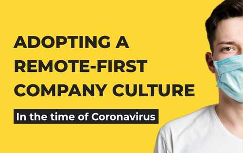 Adopting a remote-first company culture in the time of Coronavirus