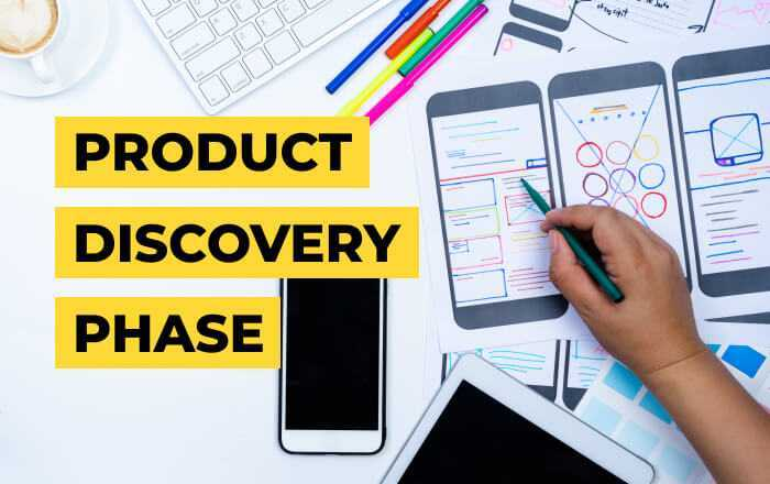 Product Discovery Phase - Make it or break it in 3 steps