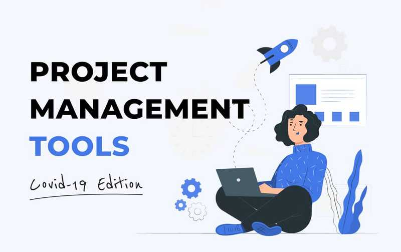 Top 5 Project Management Tools During COVID-19 Time