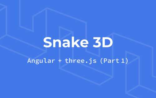 Setup ThreeJS (WebGL) wrapper with Angular in a Snake 3D game
